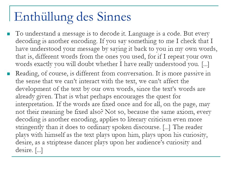 Enthüllung des Sinnes The classical tradition of striptease, which goes back to Salomes dance of the seven veils and beyond, offers a valid metaphor for the activity of reading.