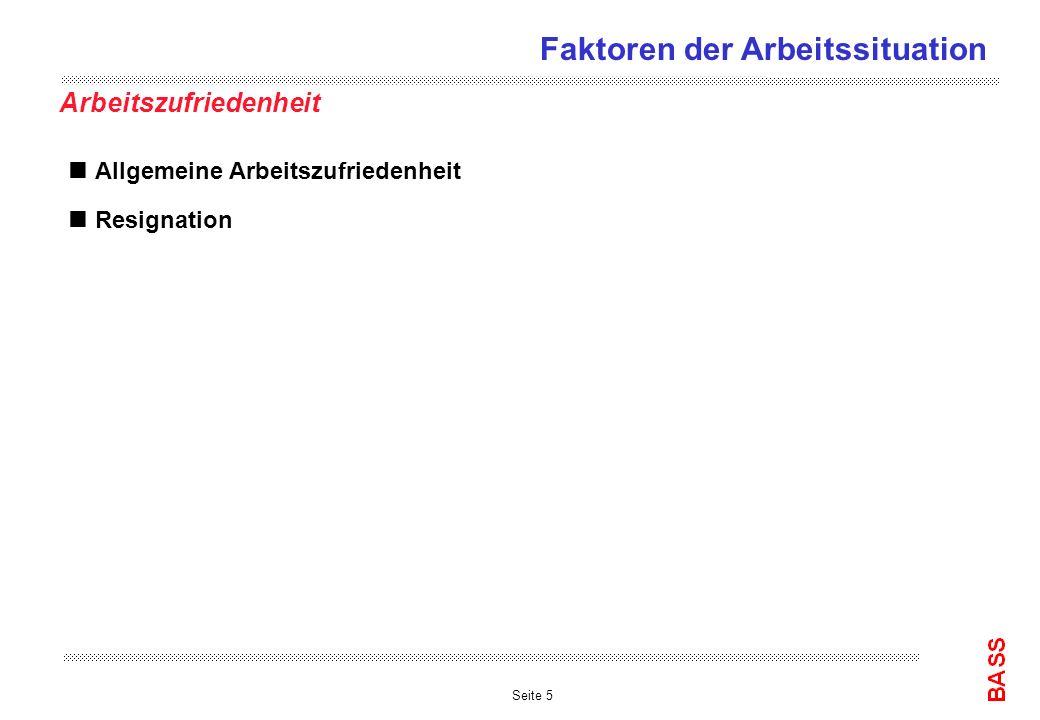 Seite 5 Arbeitszufriedenheit Allgemeine Arbeitszufriedenheit Resignation Faktoren der Arbeitssituation