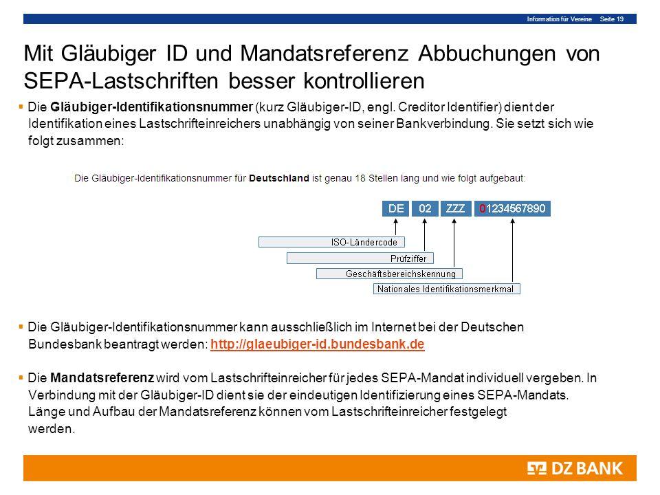 Information für Vereine Seite 19 Mit Gläubiger ID und Mandatsreferenz Abbuchungen von SEPA-Lastschriften besser kontrollieren Die Gläubiger-Identifikationsnummer (kurz Gläubiger-ID, engl.