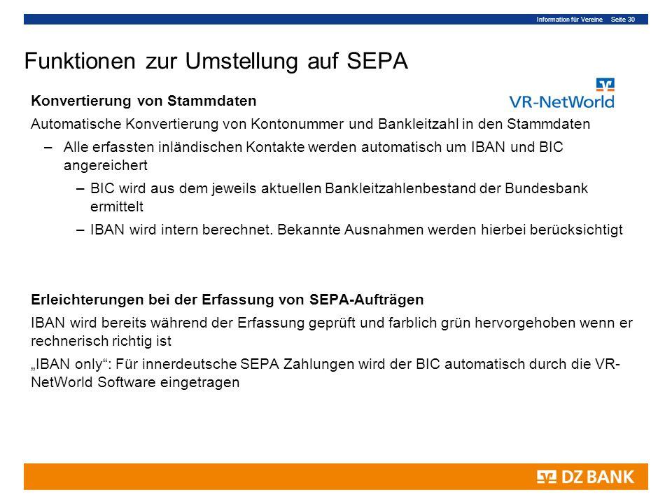 Information für Vereine Seite 30 Funktionen zur Umstellung auf SEPA Konvertierung von Stammdaten Automatische Konvertierung von Kontonummer und Bankle