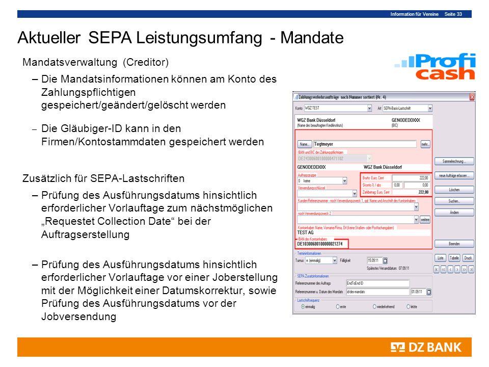 Information für Vereine Seite 33 Mandatsverwaltung (Creditor) –Die Mandatsinformationen können am Konto des Zahlungspflichtigen gespeichert/geändert/g