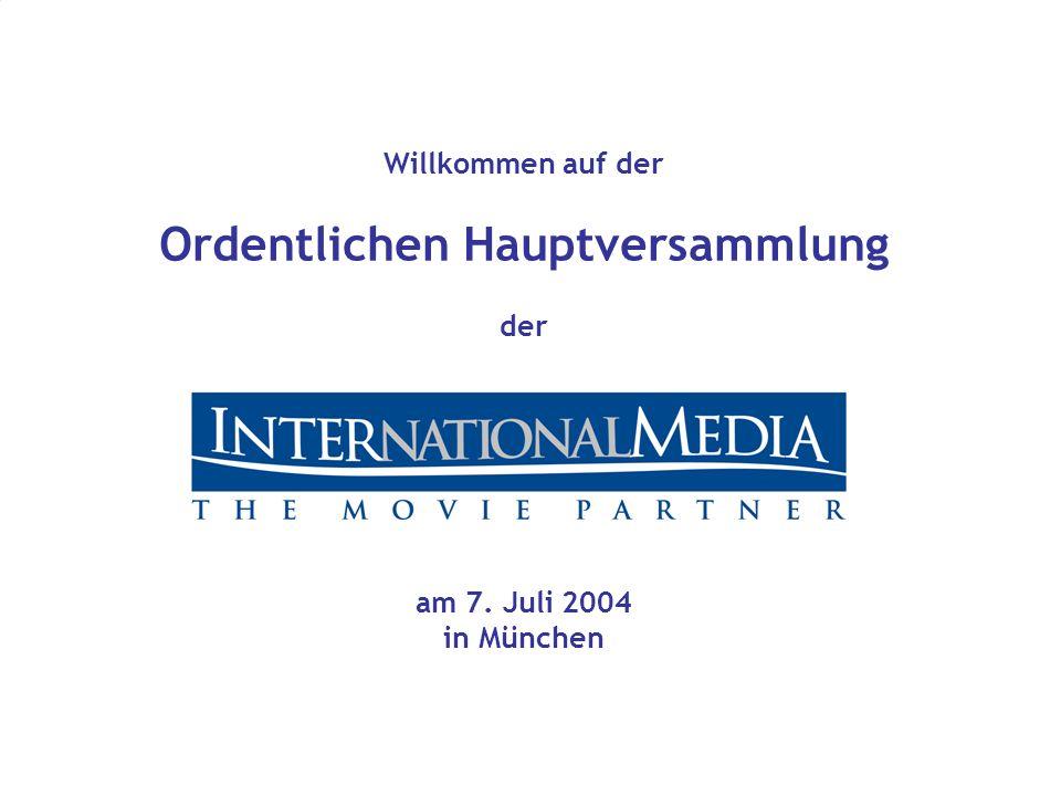 Willkommen auf der Ordentlichen Hauptversammlung der am 7. Juli 2004 in München