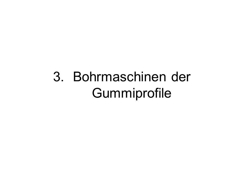 3.Bohrmaschinen der Gummiprofile