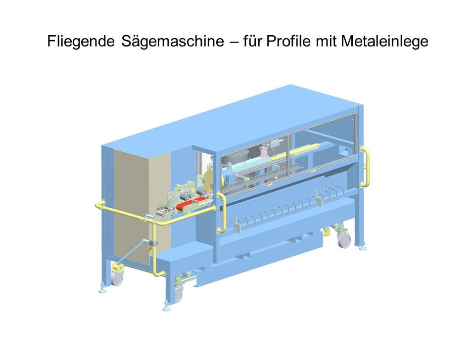 Fliegende Sägemaschine – für Profile mit Metaleinlege