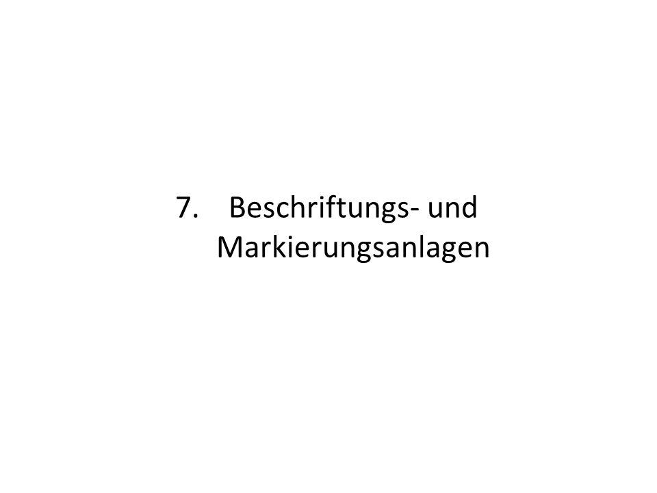 7.Beschriftungs- und Markierungsanlagen