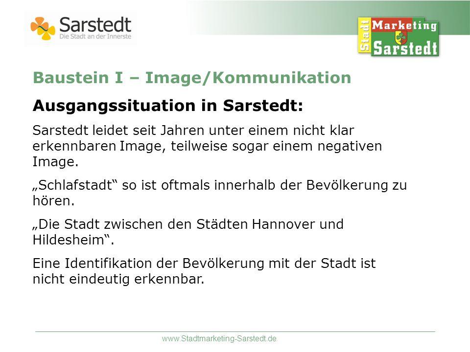 www.Stadtmarketing-Sarstedt.de Ziele: ein positives Image schaffen und Defizite in diesem Bereich auszugleichen Identifikation der Bewohner mit Sarstedt Attraktivität der Stadt steigern Verbesserung der Kommunikation nach innen und außen