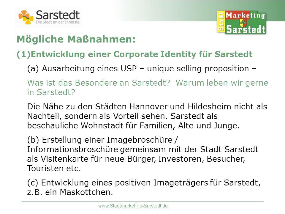 www.Stadtmarketing-Sarstedt.de Mögliche Maßnahmen: (1)Entwicklung einer Corporate Identity für Sarstedt (a) Ausarbeitung eines USP – unique selling pr