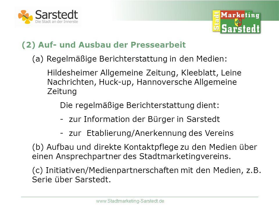 www.Stadtmarketing-Sarstedt.de (2) Auf- und Ausbau der Pressearbeit (a) Regelmäßige Berichterstattung in den Medien: Hildesheimer Allgemeine Zeitung,