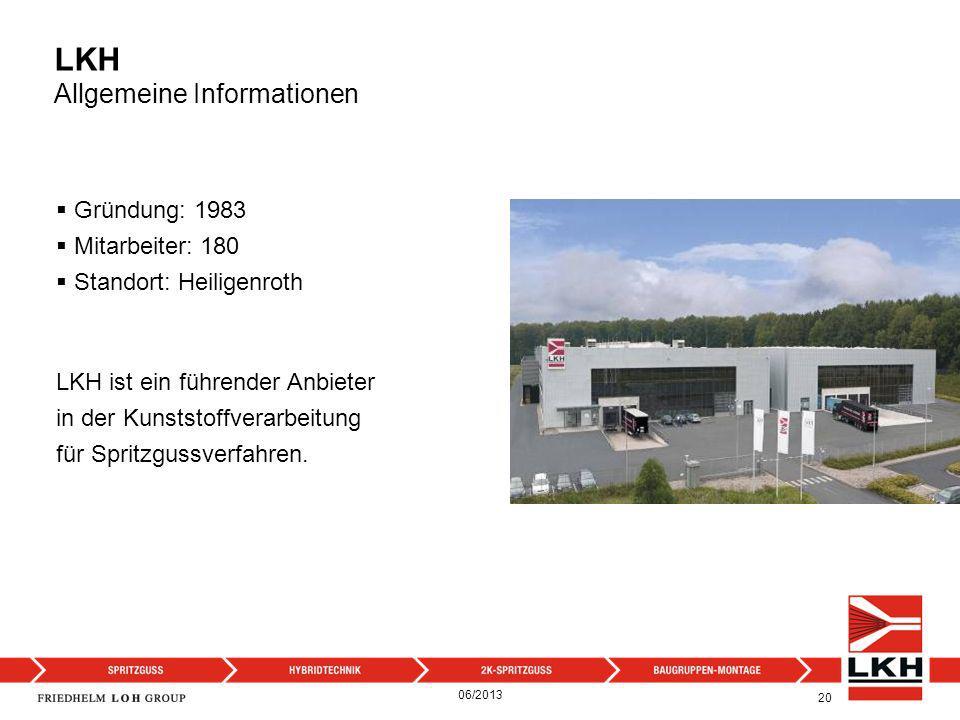 LKH Allgemeine Informationen 20 Gründung: 1983 Mitarbeiter: 180 Standort: Heiligenroth LKH ist ein führender Anbieter in der Kunststoffverarbeitung fü