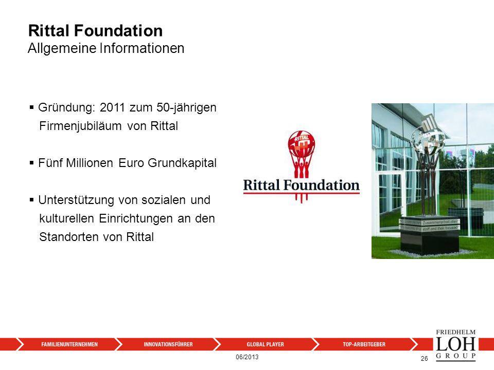 Rittal Foundation Allgemeine Informationen Gründung: 2011 zum 50-jährigen Firmenjubiläum von Rittal Fünf Millionen Euro Grundkapital Unterstützung von