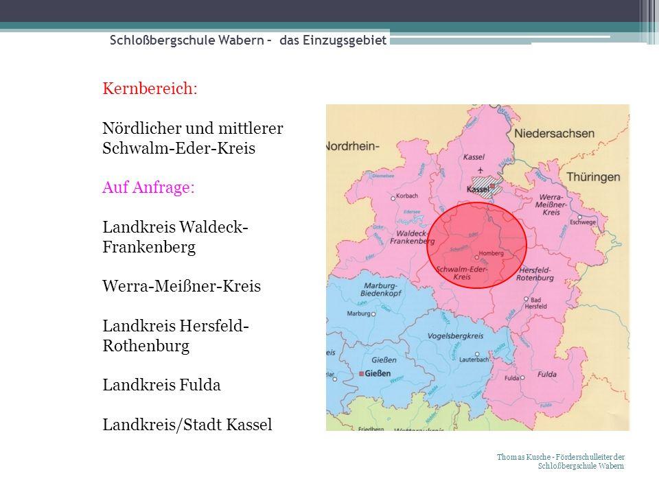 Schloßbergschule Wabern – das Einzugsgebiet Thomas Kusche - Förderschulleiter der Schloßbergschule Wabern Kernbereich: Nördlicher und mittlerer Schwal