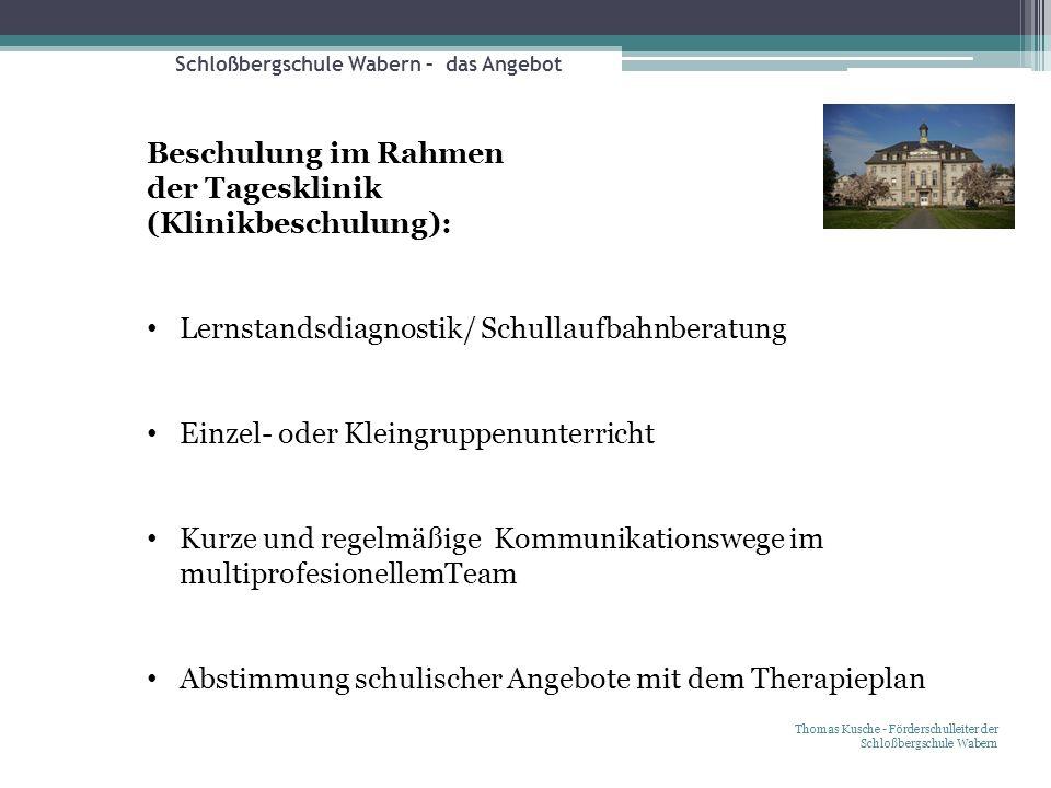 Schloßbergschule Wabern – das Angebot Thomas Kusche - Förderschulleiter der Schloßbergschule Wabern Beschulung im Rahmen der Tagesklinik (Klinikbeschu