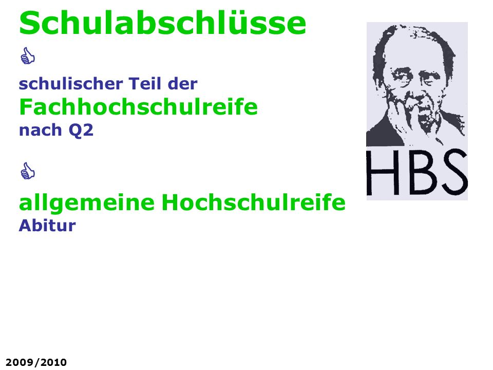 2009/2010 Schulabschlüsse schulischer Teil der Fachhochschulreife nach Q2 allgemeine Hochschulreife Abitur