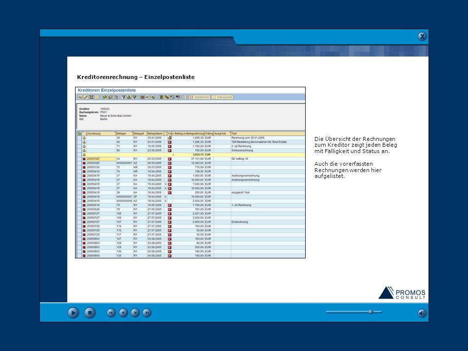 Um eine Übersicht aller Buchungen oder offenen Posten bei einem Kreditor oder mehreren Kreditoren zu erhalten, kann die Einzelpostenliste genutzt werd