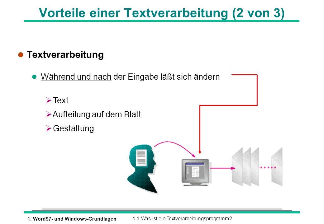 1. Word97- und Windows-Grundlagen1.1 Was ist ein Textverarbeitungsprogramm? Vorteile einer Textverarbeitung (2 von 3) l Textverarbeitung l Während und