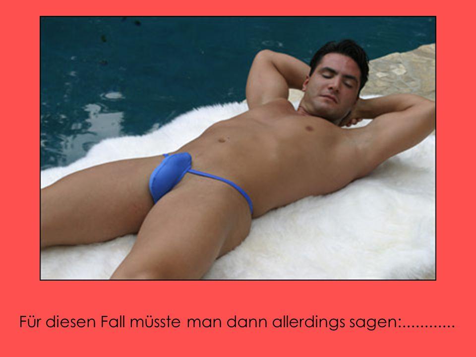 Vielleicht ja auch ein neuer Bademodetrend geschaffen.........