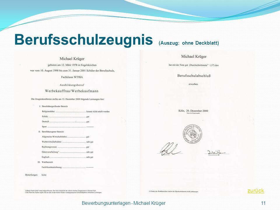 Berufsschulzeugnis (Auszug: ohne Deckblatt) Bewerbungsunterlagen - Michael Krüger11 zurück