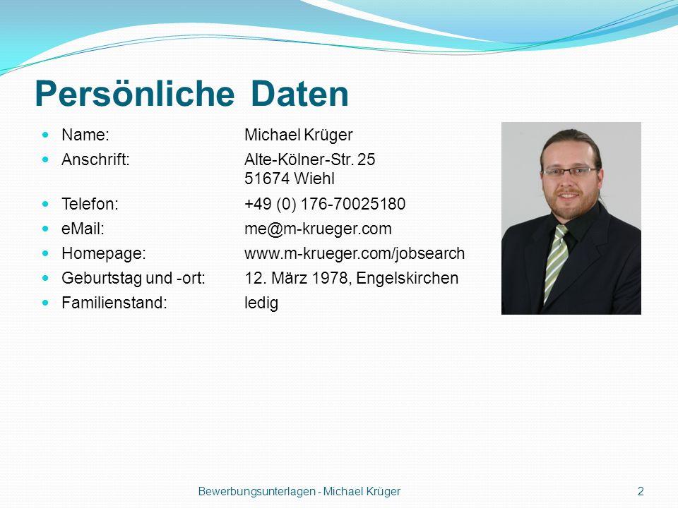 Persönliche Daten Name:Michael Krüger Anschrift:Alte-Kölner-Str. 25 51674 Wiehl Telefon:+49 (0) 176-70025180 eMail:me@m-krueger.com Homepage:www.m-kru