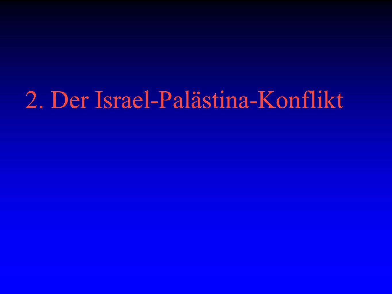 2. Der Israel-Palästina-Konflikt