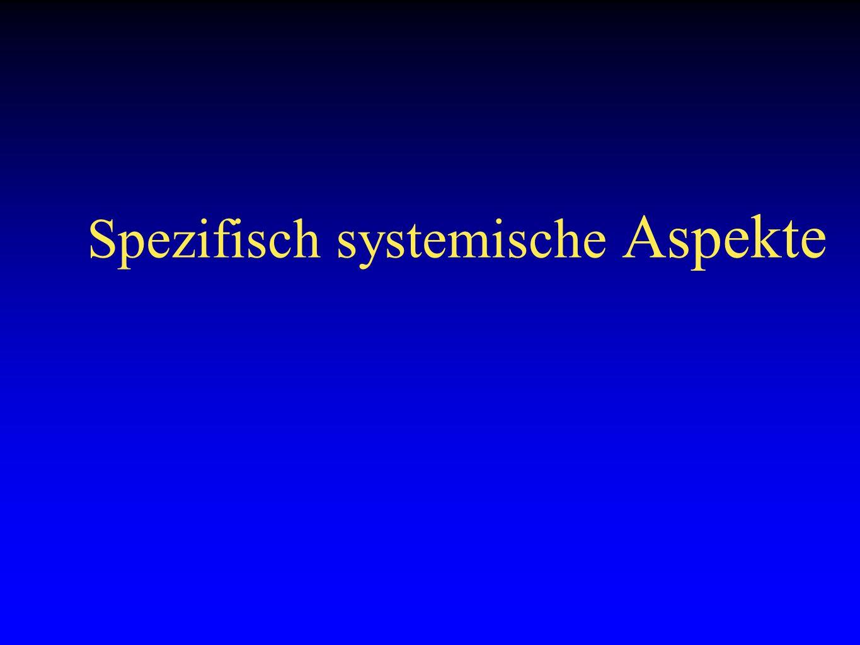 Spezifisch systemische Aspekte