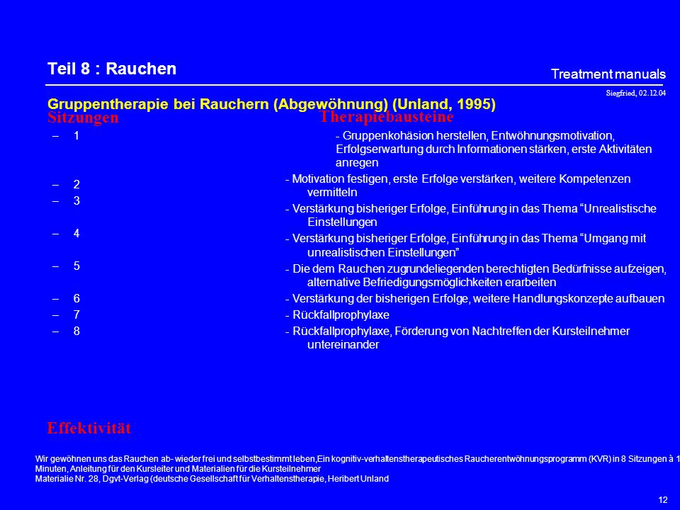 Siegfried, 02.12.04 Treatment manuals 11 Teil 7 : Interpersonelle Psychotherapie Gruppentherapie (Schramm, E., 2003) –1–2–3–4–5–6–7–8–9–1–2–3–4–5–6–7–
