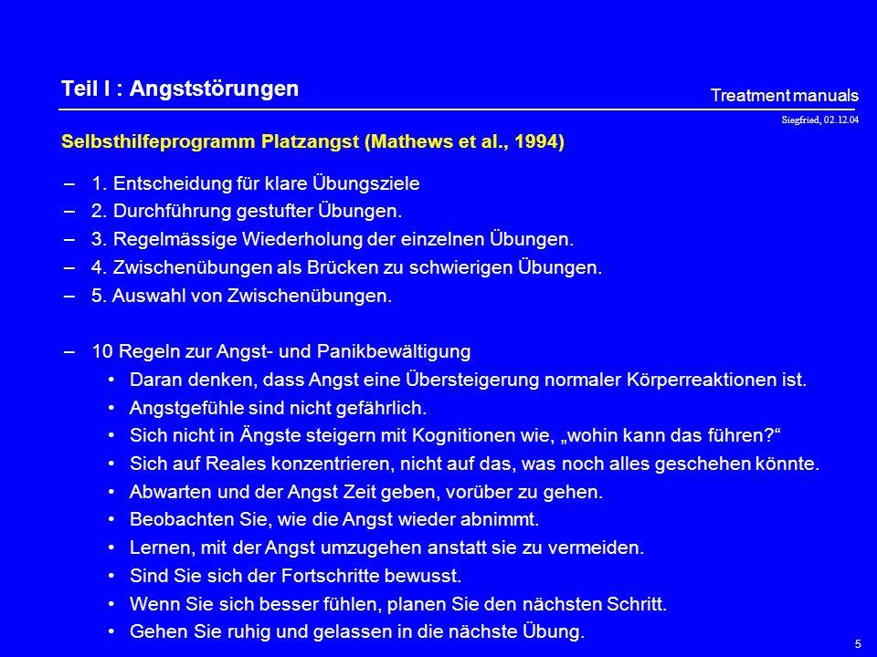 Siegfried, 02.12.04 Treatment manuals 5 Teil I : Angststörungen Selbsthilfeprogramm Platzangst (Mathews et al., 1994) –1.