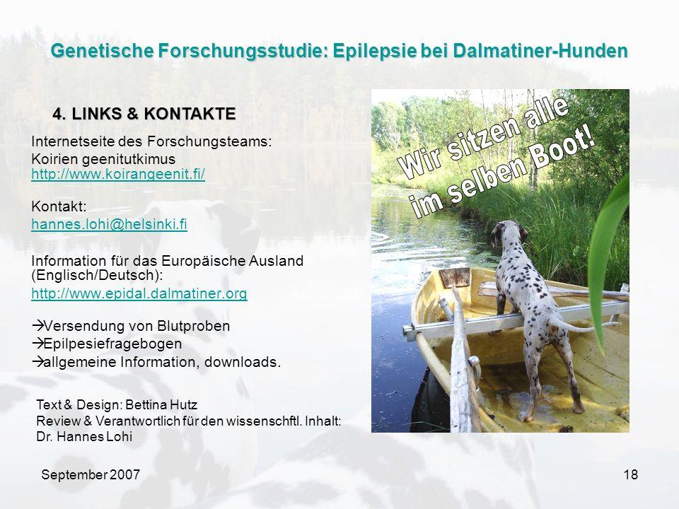 September 200718 Internetseite des Forschungsteams: Koirien geenitutkimus http://www.koirangeenit.fi/ http://www.koirangeenit.fi/ Kontakt: hannes.lohi