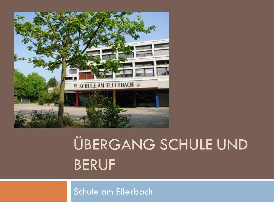 ÜBERGANG SCHULE UND BERUF Schule am Ellerbach