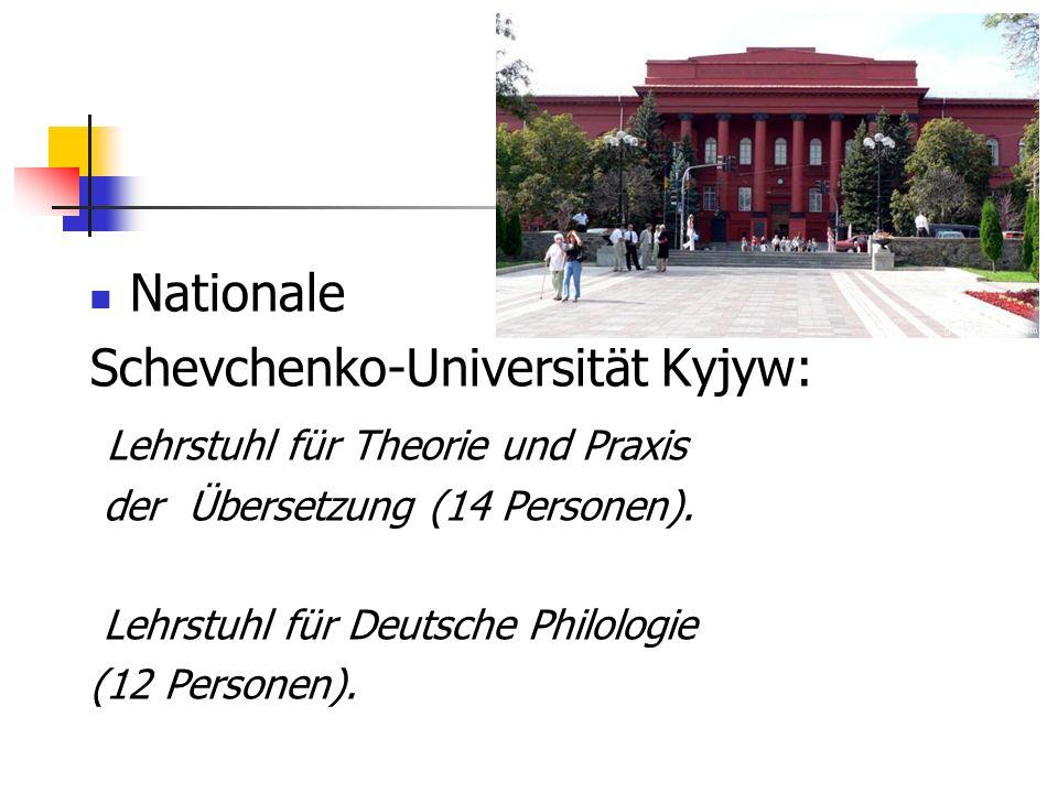 Nationale Schevchenko-Universität Kyjyw: Lehrstuhl für Theorie und Praxis der Übersetzung (14 Personen). Lehrstuhl für Deutsche Philologie (12 Persone
