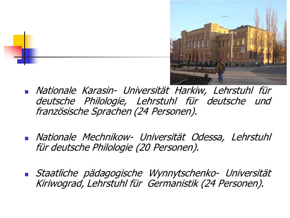 Nationale Karasin- Universität Harkiw, Lehrstuhl für deutsche Philologie, Lehrstuhl für deutsche und französische Sprachen (24 Personen). Nationale Me