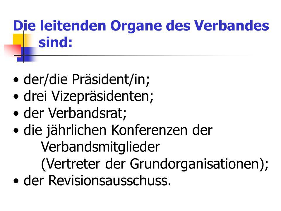 Die leitenden Organe des Verbandes sind: der/die Präsident/in; drei Vizepräsidenten; der Verbandsrat; die jährlichen Konferenzen der Verbandsmitgliede