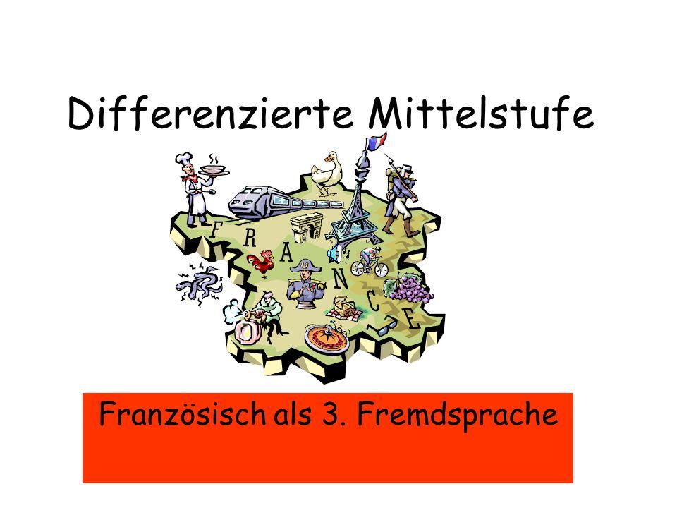 Differenzierte Mittelstufe Französisch als 3. Fremdsprache