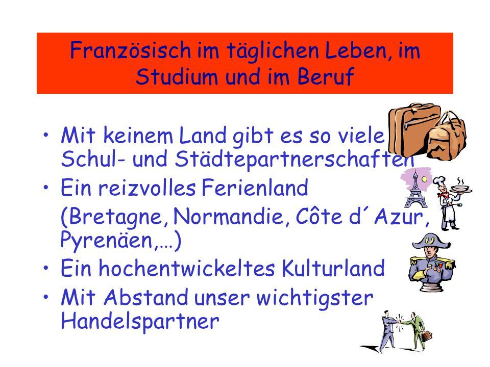 Berufschancen Über zwei Drittel aller bundesdeutschen Betriebe achten bei der Auswahl der Mitarbeiter auf Fremdsprachenkenntnisse (z.B. DELF-Diplom) D