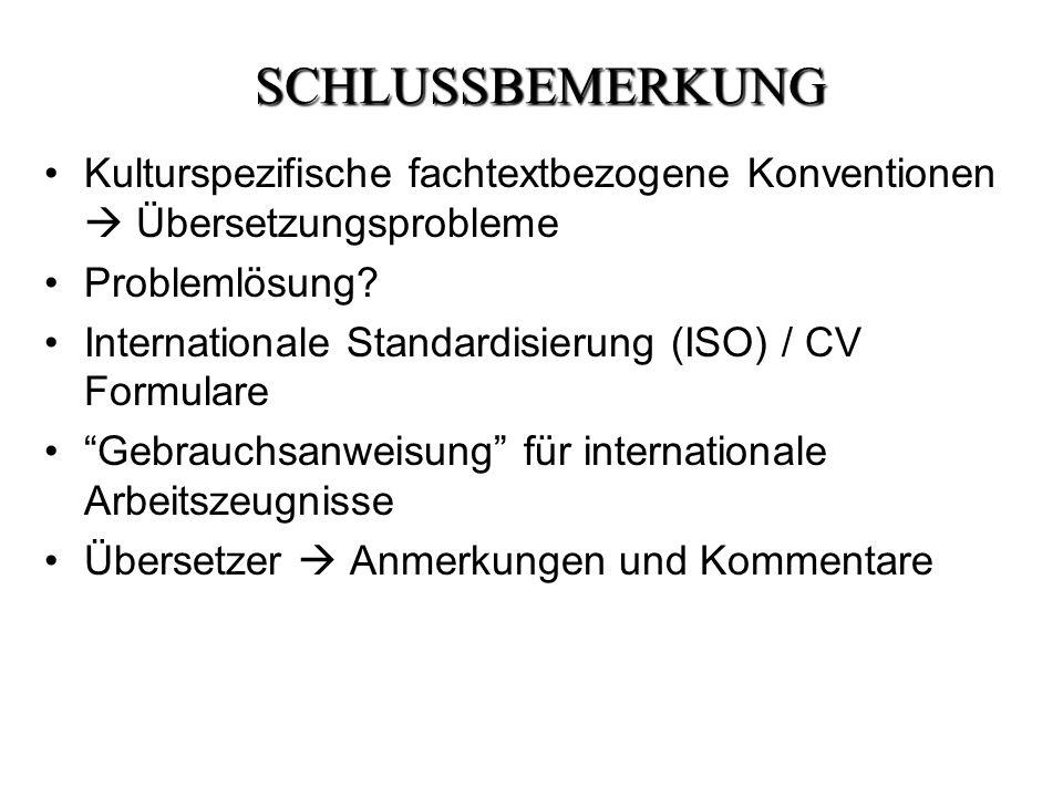 SCHLUSSBEMERKUNG Kulturspezifische fachtextbezogene Konventionen Übersetzungsprobleme Problemlösung.