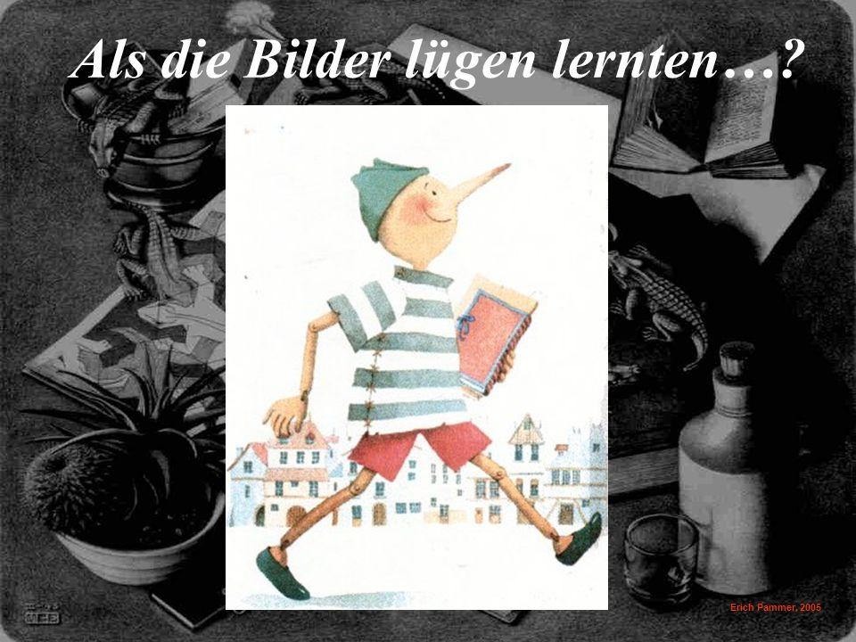 Erich Pammer, 2005 Als die Bilder lügen lernten…?