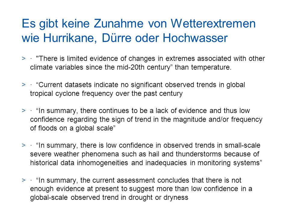 Es gibt keine Zunahme von Wetterextremen wie Hurrikane, Dürre oder Hochwasser >· There is limited evidence of changes in extremes associated with other climate variables since the mid-20th century than temperature.