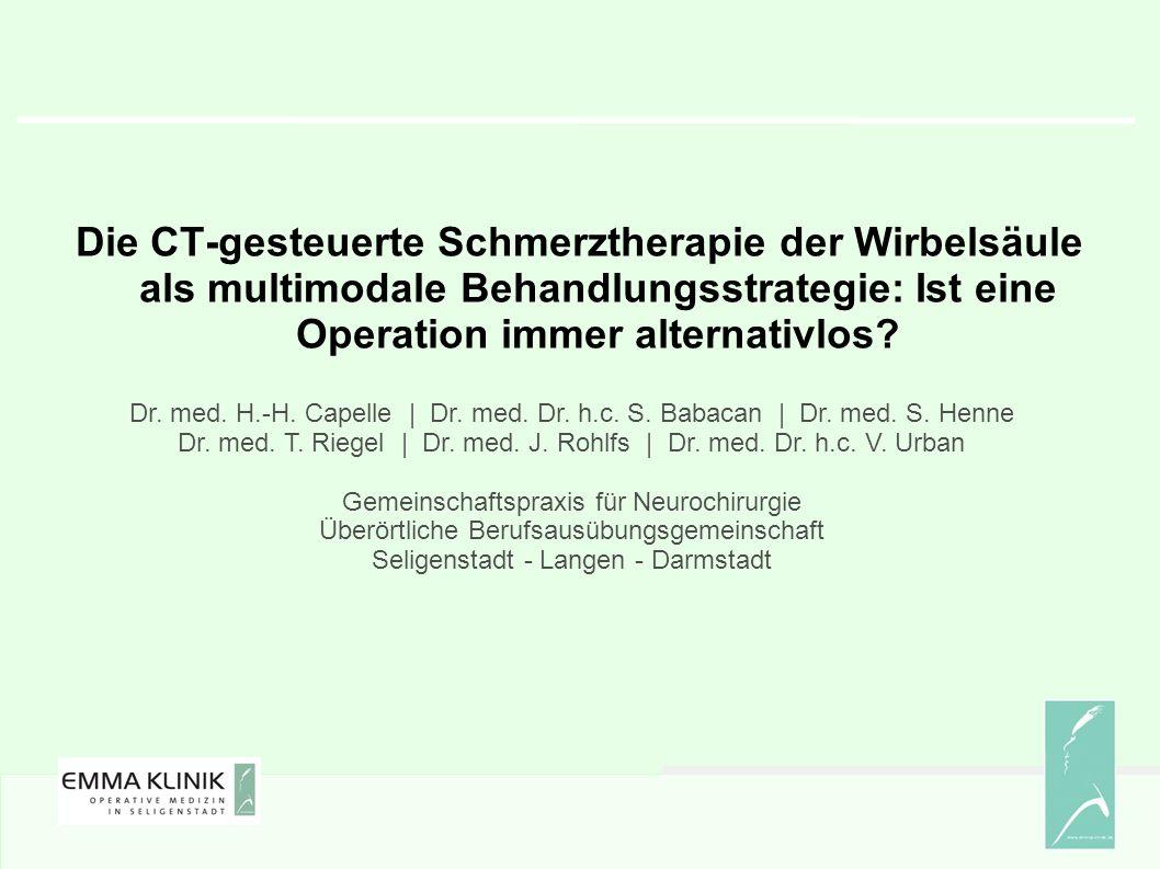 Die CT-gesteuerte Schmerztherapie der Wirbelsäule als multimodale Behandlungsstrategie: Ist eine Operation immer alternativlos.