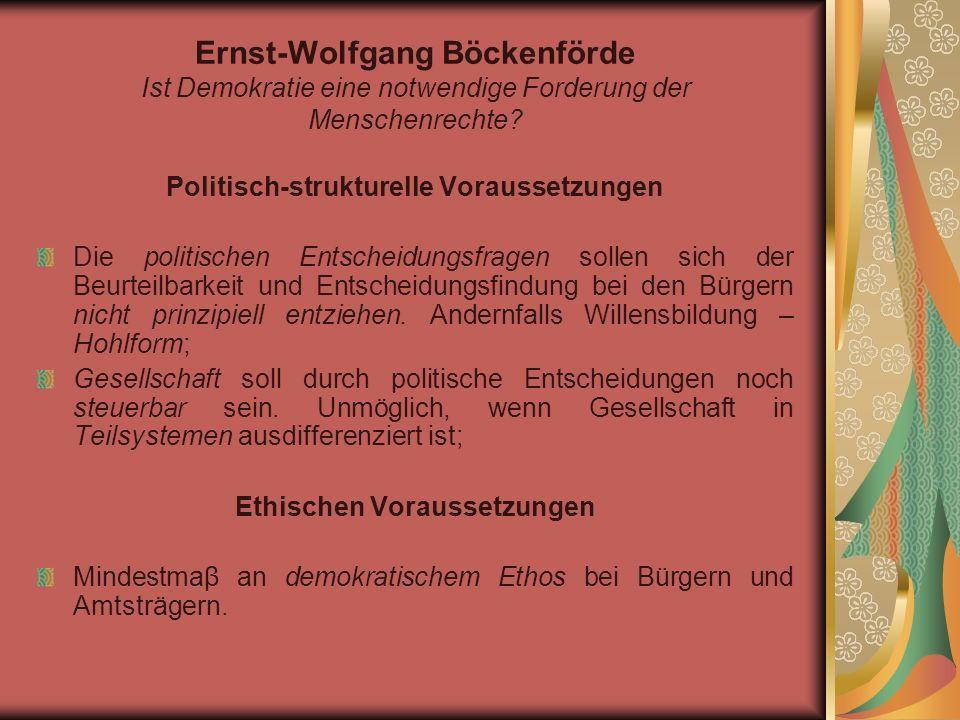 Ingeborg Maus Menschenrechte als Ermächtigungsnormen internationaler Politik oder: der zerstörte Zusammenhang von MR und Demokratie Vorstaatliche Charakter der MR bedeutet: es kann von Staatsapparaten kein überpositivrechtliches Argument gegen die Individuen geltend gemacht werden.