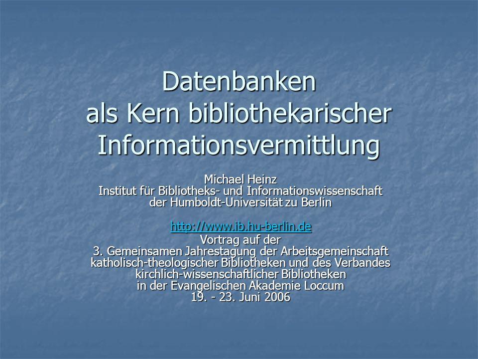20.06.2006Datenbanken...2 Ausgangspunkte Als Bibliothekare haben wir die Aufgabe, Informationen für unsere Nutzer zu sammeln, zu bewerten, zu ordnen, zu bewahren und effektiv bereitzustellen.