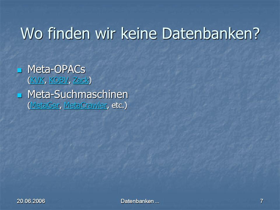 20.06.2006Datenbanken...8 Welche besonderen Leistungen finden wir heute bei Datenbanksystemen.