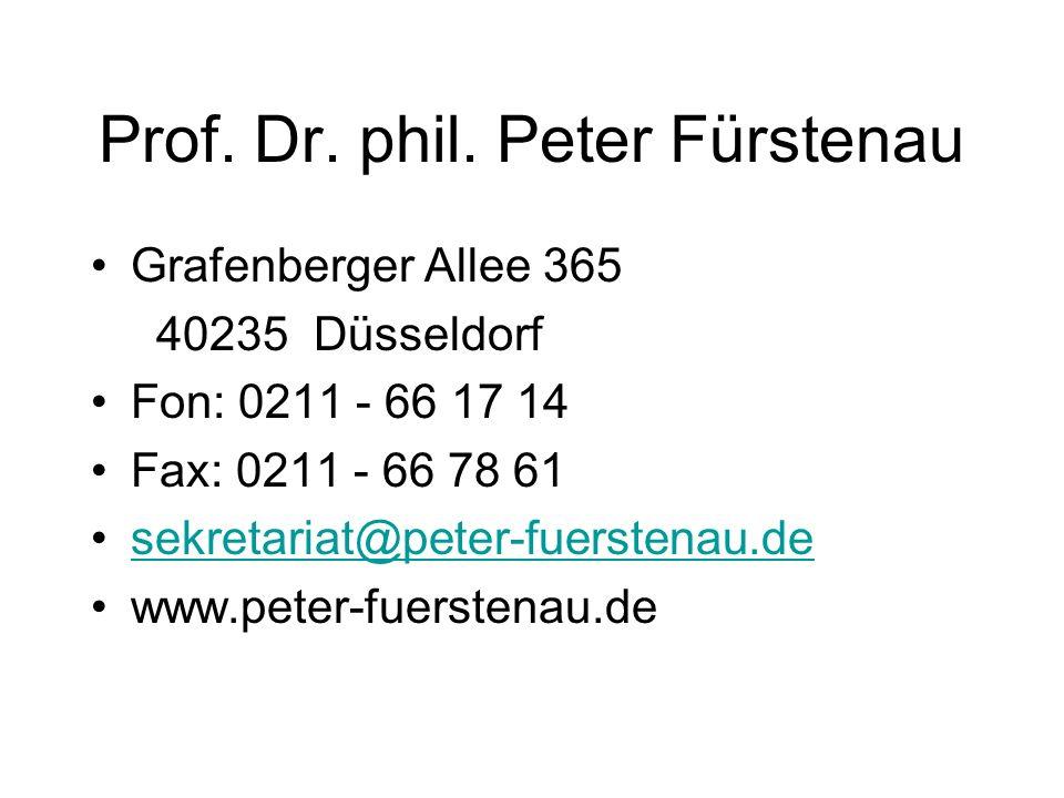 Prof. Dr. phil. Peter Fürstenau Grafenberger Allee 365 40235 Düsseldorf Fon: 0211 - 66 17 14 Fax: 0211 - 66 78 61 sekretariat@peter-fuerstenau.de www.