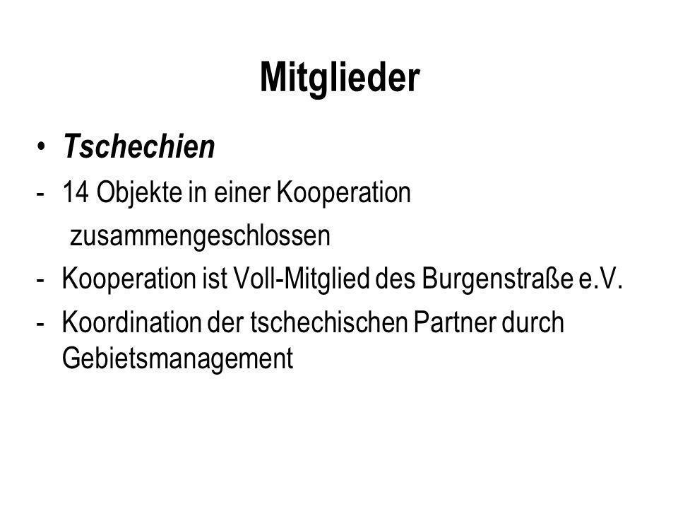 Mitglieder Tschechien -14 Objekte in einer Kooperation zusammengeschlossen -Kooperation ist Voll-Mitglied des Burgenstraße e.V. -Koordination der tsch