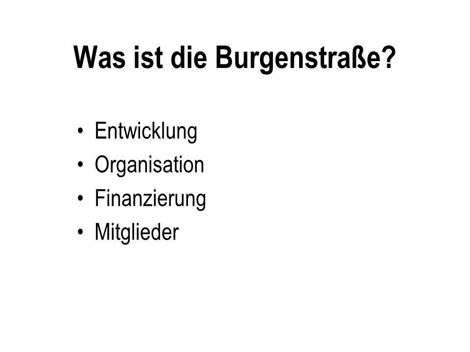 Burgenstraße 2006 In Deutschland: * 40 Orte * 5 Burgen und Schlösser In Tschechien: * 13 Burgen und Schlösser 1 Kloster