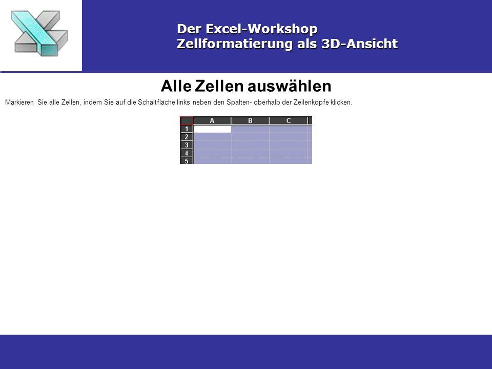 Hintergrundfarbe wählen Der Excel-Workshop Zellformatierung als 3D-Ansicht Wählen Sie über die Symbolleistenschaltfläche zum Festlegen der Hintergrundfarben grau 25%.