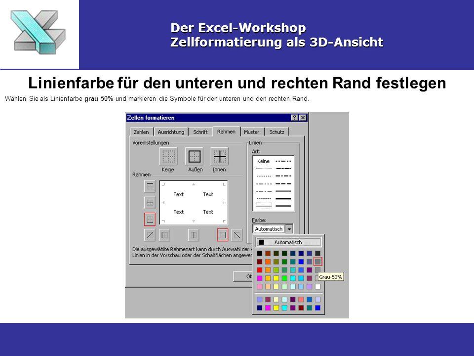 3D-Ansicht Der Excel-Workshop Zellformatierung als 3D-Ansicht Als Ergebnis erhalten sie einen hervorgehobenen Bereich