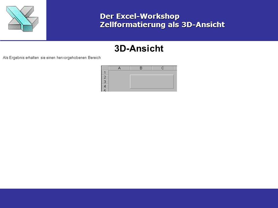 Umkehren Der Excel-Workshop Zellformatierung als 3D-Ansicht Um das Aussehen umzukehren, also den Eindruck einer gedrückten Schaltfläche zu erhalten, tauschen Sie die festgelegten Linienfarben.