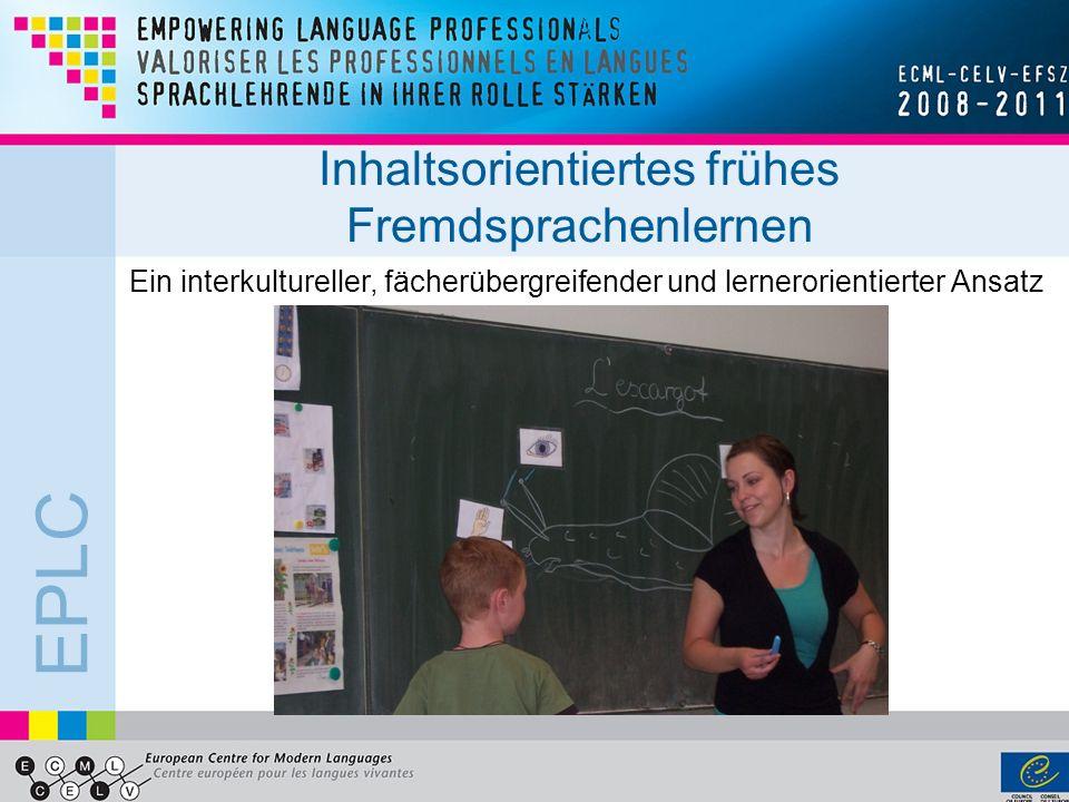 EPLC Gliederung Inhaltsorientiertes Fremdsprachenlernen Das Projekt EPLC – Ansatz, Themen und Inhalte der Module Vorstellung eines Moduls Erste Erfahrungen aus der Erprobung in den Schulen
