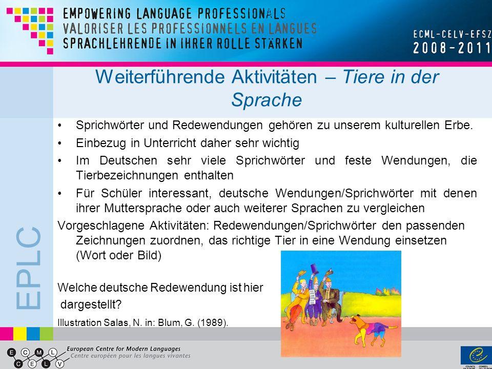 EPLC Weiterführende Aktivitäten – Tiere in der Sprache Sprichwörter und Redewendungen gehören zu unserem kulturellen Erbe. Einbezug in Unterricht dahe
