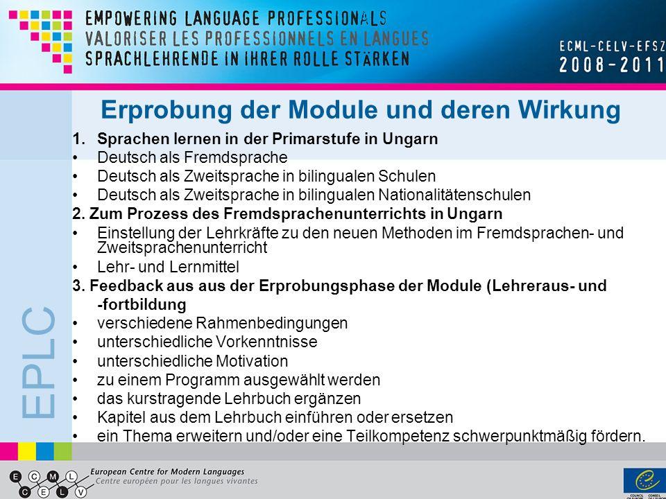 EPLC Erprobung der Module und deren Wirkung 1.Sprachen lernen in der Primarstufe in Ungarn Deutsch als Fremdsprache Deutsch als Zweitsprache in biling