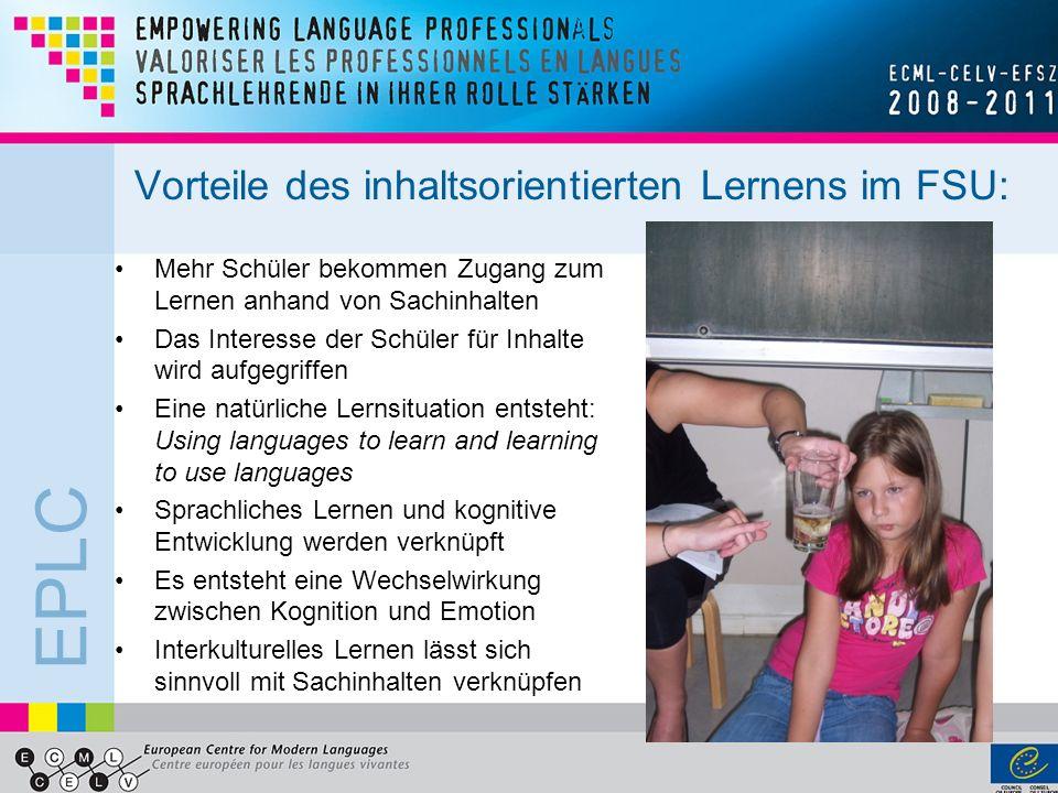 EPLC Das Projekt EPLC Ziel: Erarbeitung inhaltsorientierter Module für den Fremdsprachenunterricht der Grundschulen, mit Material für Schüler sowie didaktischen Leitlinien und Informationen für Lehrkräfte.